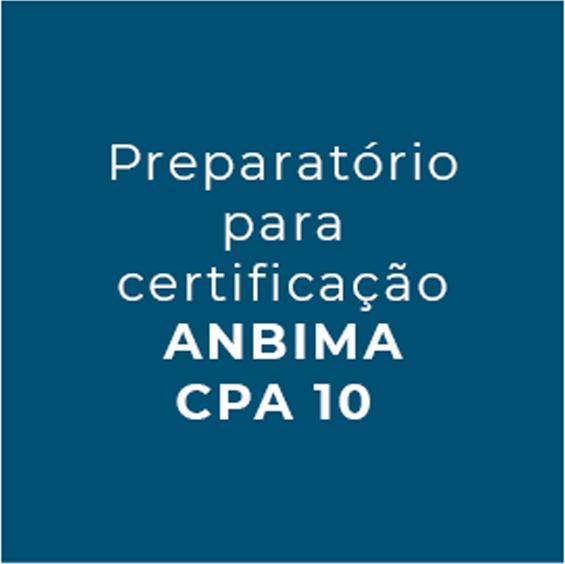 Preparatório para certificação ANBIMA CPA 10